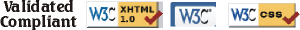 XHTML 1.0 Validated, Compliant, Link Checked, and CSS Level 2.1 Validated through W3C, the World Wide Web Consortium