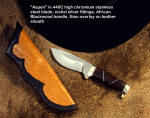 """Aspen"" in 440C high chromium stainless steel blade, nickel silver pommel and guard, African Blackwood hardwood handle, Emu overlay on leather sheath"